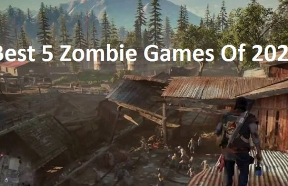 Best 5 Zombie Games Of 2020