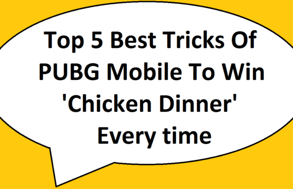 Top 5 Best Tricks Of PUBG Mobile To Win 'Chicken Dinner' Everytime