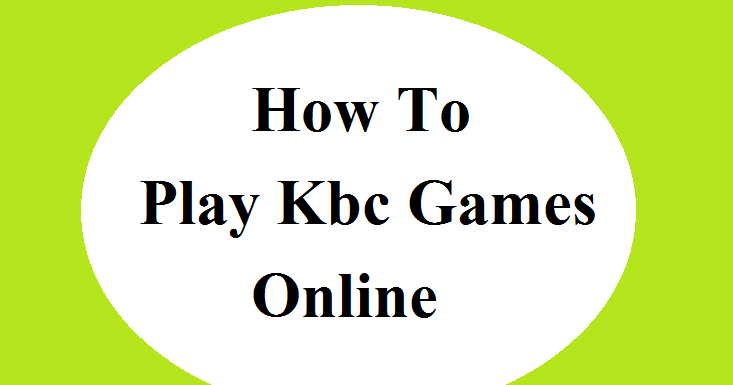 How To Play Kbc Games Online What Is KBC