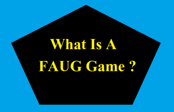 What Is A FAUG Game ?