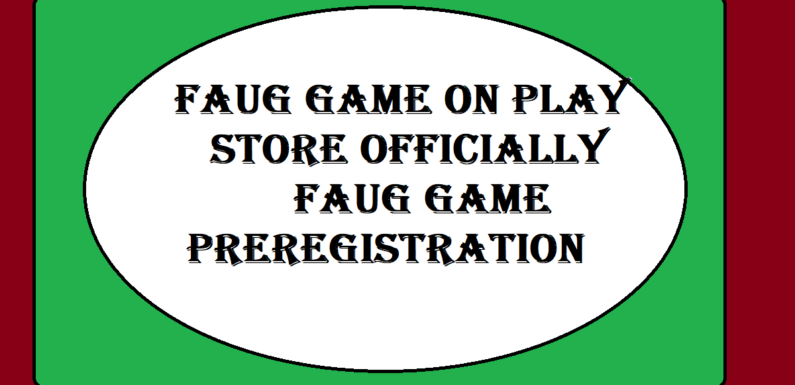 Faug Game On Playstore Officially Faug Game Preregistration