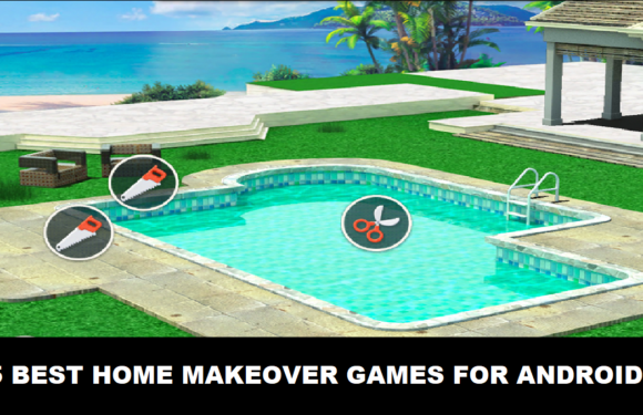 5 BEST HOME MAKEOVER GAMES FOR ANDROID