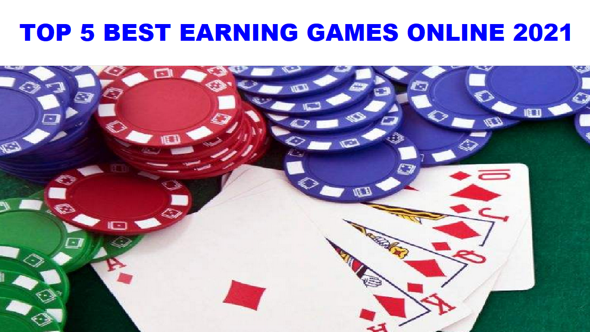 TOP 5 BEST EARNING GAMES ONLINE 2021