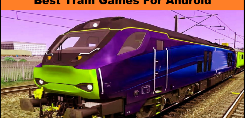 5 Best Train Games for Android Smartphones
