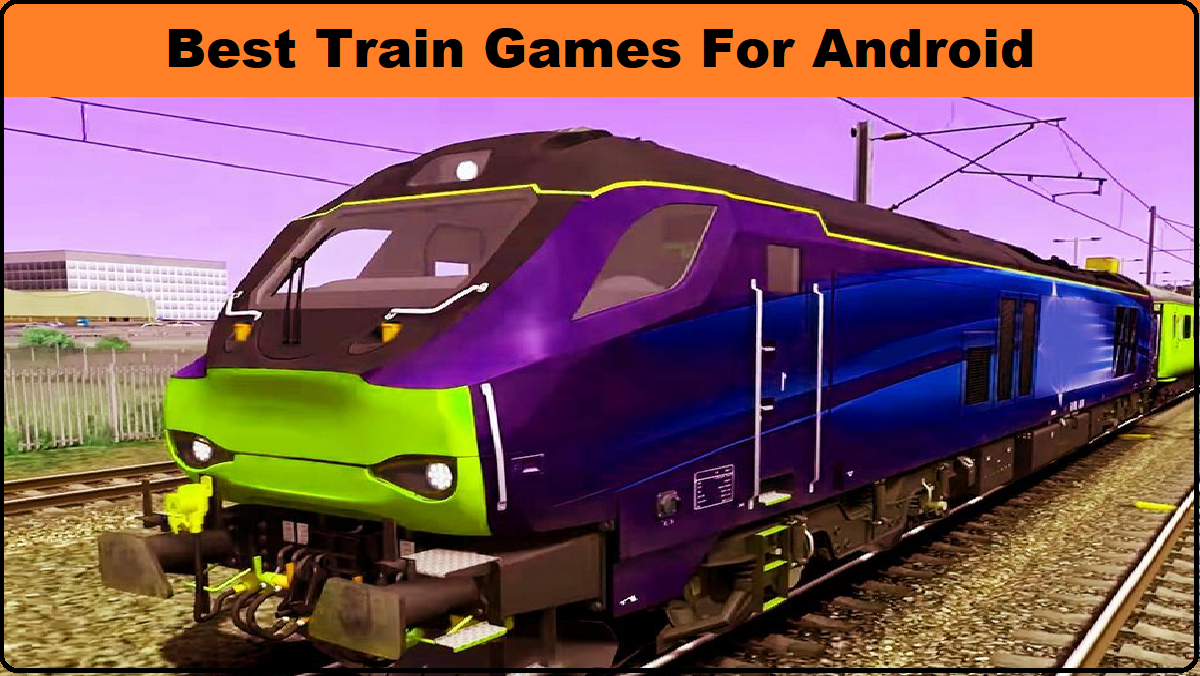 Best Train Games For Android