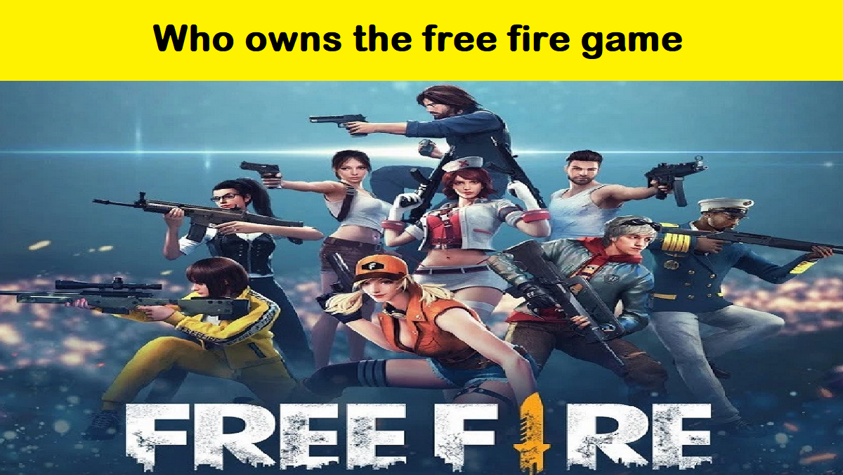 Who owns the free fire game
