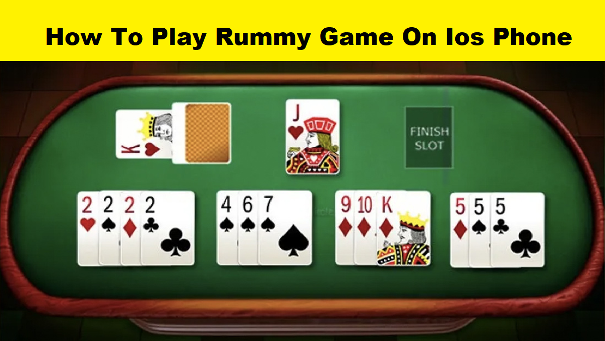 How To Play Rummy Game On Ios Phone