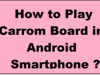 How to Play Carrom Board in Android Smartphone