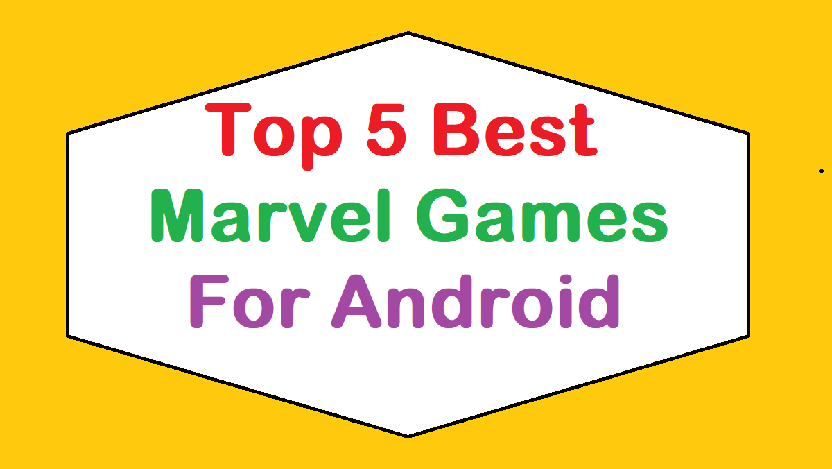 Top 5 Best Marvel Games For Android