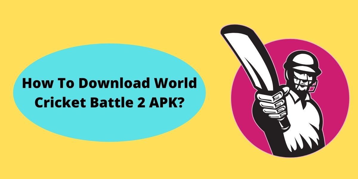 How To Download World Cricket Battle 2 APK?
