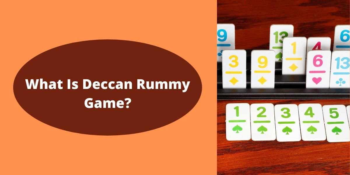 What Is Deccan Rummy Game?