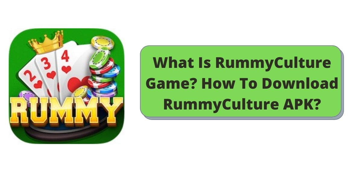 What Is RummyCulture Game? How To Download RummyCulture APK?