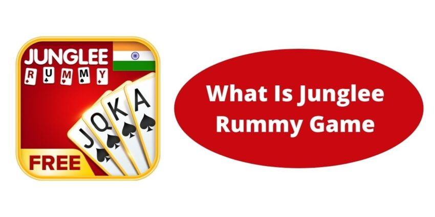 What Is Junglee Rummy Game