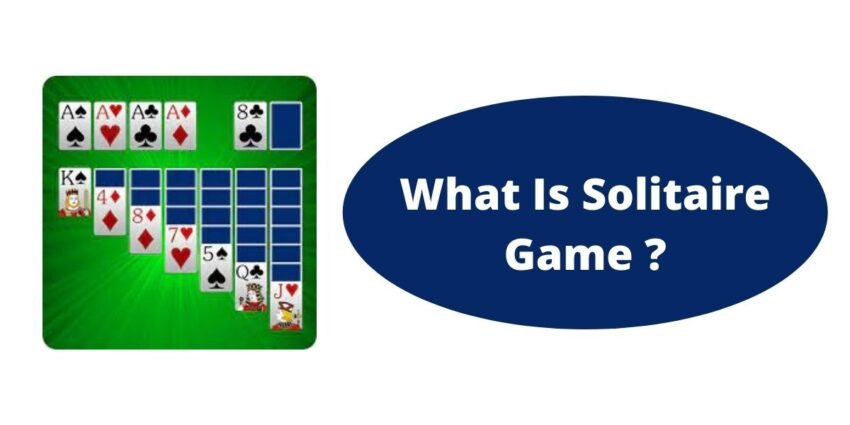 What Is Solitaire Game ?
